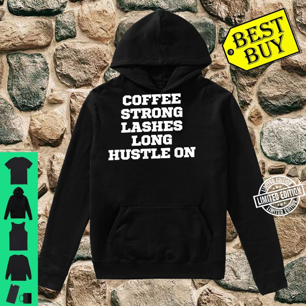 Funny Coffee Strong Lashes Long Hustle On Shirt hoodie
