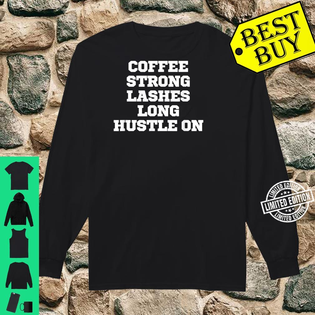 Funny Coffee Strong Lashes Long Hustle On Shirt long sleeved