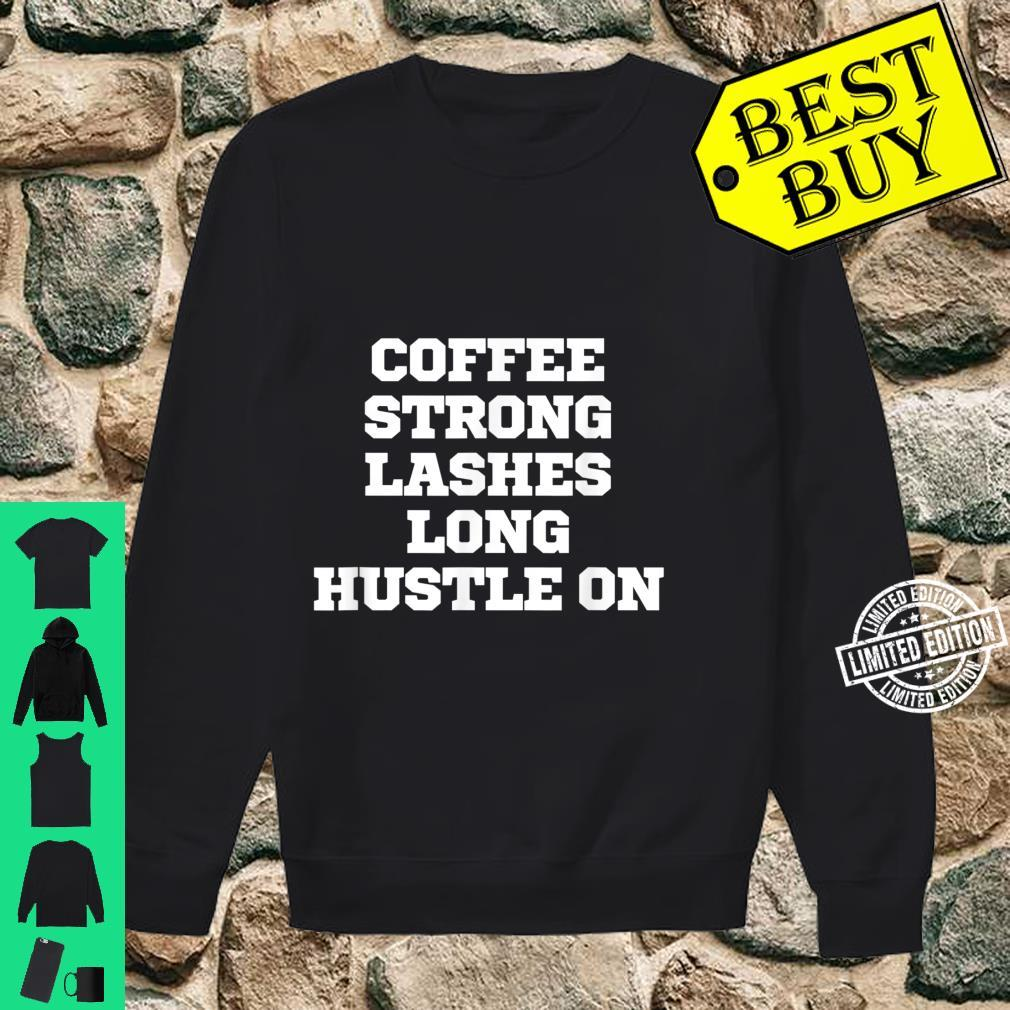 Funny Coffee Strong Lashes Long Hustle On Shirt sweater